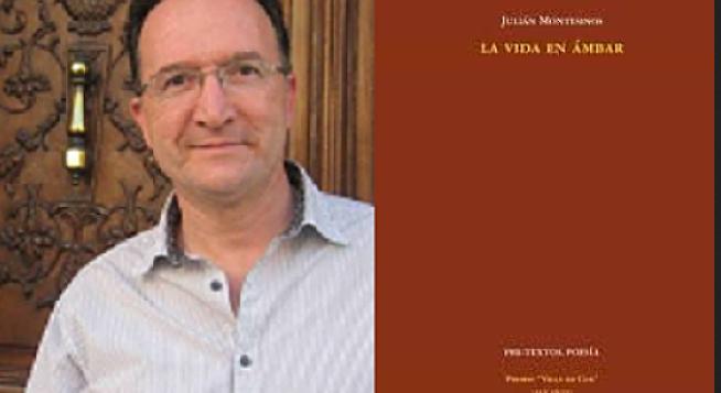 """Acerca de """"La vida en ámbar"""", de Julián Montesinos, por Javier Puig"""